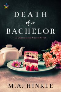 Cover of Death of a Bachelor by M.A. Hinkle, featuring a decadent piece of cake
