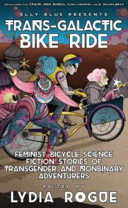 Transgalactic Bike Ride cover with nonbinary and transgender characters riding a bike