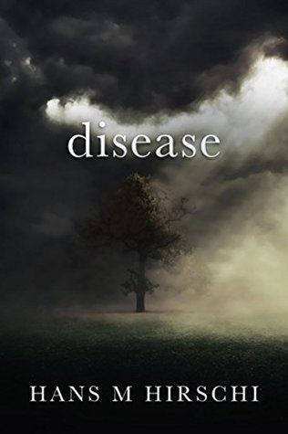 Cover for Disease by Hans M. Hirschi a foggy meadow with a large tree in shadow
