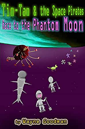 Tim-Tam & the Space Pirates: Race to the Phantom Moon by Wayne Goodman Cover Outer Space with a planet and with two child astronauts