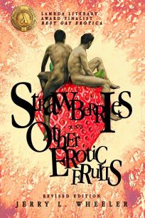 Book Cover: Strawberries and Other Erotic Fruits by Jerry L. Wheeler