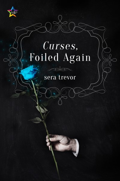 A hand holds a blue rose in front of a black background. The text 'Curses, Foiled Again' i
