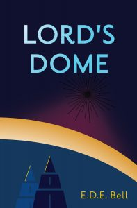 Lord's Dome Cover: The background is dark blue. The title is centered over the top half of the image in a sky blue. An ominous shape is emanating a reddish glow onto an amber arc. Under the arc, the triangular top of a building is highlighted with a touch of gold. The author's name is in the bottom right corner.