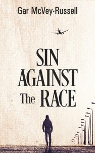 Cover for Sin Against the Race by Gar McVey-Russell. Lone man walking down a empty street