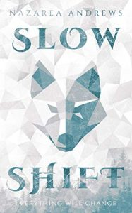 Cover for Slow Shift by Nazarea Andrews with a stylized blue-grey wolf head on a white background.