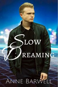 Book Cover: Slow Dreaming by Anne Barwell