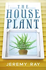 The House Plant by Jeremy Ray. The cover is a fern sitting in the window
